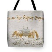 Eye Popping Gorgeous Tote Bag