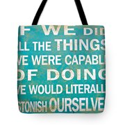 Inspirational Motivating Quote Tote Bag