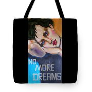 No More Dreams Tote Bag