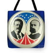 Presidential Campaign: 1904 Tote Bag