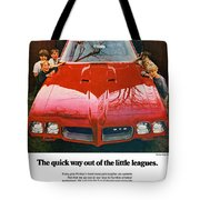 1970 Pontiac Gto - The Quick Way Out Of The Little Leagues. Tote Bag