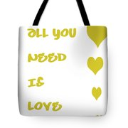 All You Need Is Love - Yellow Tote Bag