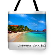 Ambergris Caye Belize Tote Bag