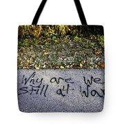 American Graffiti Why Are We Still At War Tote Bag