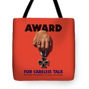 Award For Careless Talk - Ww2 Tote Bag