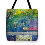 Believe In Living Tote Bag