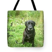 Black Lab Miss You Tote Bag