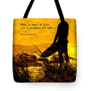 Born To Live Tote Bag