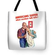 Careless Talk Kills -- Ww2 Propaganda Tote Bag