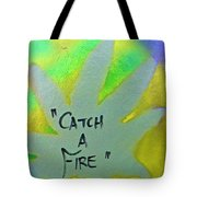 Catch A Fire Tote Bag