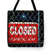 Closed Please Call Again Tote Bag