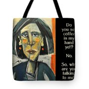 Coffee In My Hand Poster Tote Bag