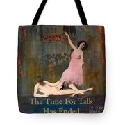 Deeds Not Words Tote Bag by Desiree Paquette