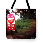 Do Not Enter - Wrong Way Tote Bag