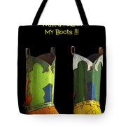 Dont Judge Me Till You Walk A Mile In My Cowboy Boots Tote Bag