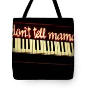 Dont Tell Mama Tote Bag