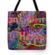 Dont Worry Be Happy II Tote Bag