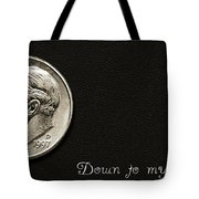 Down To My Last Dime Tote Bag
