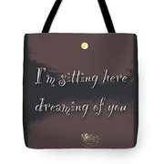 Dreaming Of You Greeting Card - Moon On Water Tote Bag
