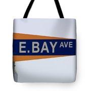 E. Bay Ave Tote Bag