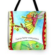 Fairies Flutter Everywhere Tote Bag