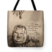 Feeding The Talking Heads Like Rush Limbaugh And Co Tote Bag