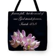 Flower Macro And Isaiah 40 8 Tote Bag