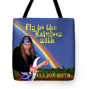 Fly To The Rainbow With Uli Jon Roth Tote Bag