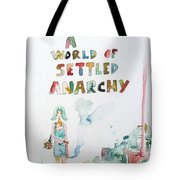 Free In A World Of Settled Anarchy Tote Bag