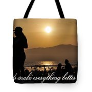 Friends Make Everything Better Tote Bag