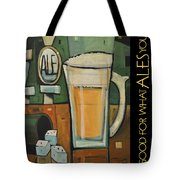Good For What Ales You Poster Tote Bag