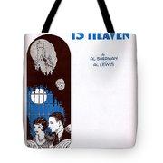 Havin' You Around Is Heaven Tote Bag