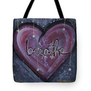 Heart Says Breathe Tote Bag