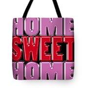 Home Sweet Home 2 Tote Bag