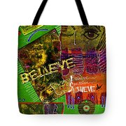I Believe In You Tote Bag