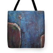 I Know You Are Out There Tote Bag