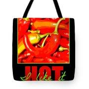 I Like It Hot Tote Bag