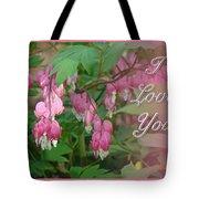 I Love You Greeting Card - Floral Bleeding Heart Tote Bag