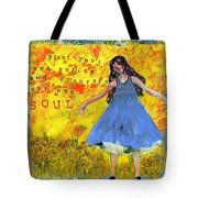 Inspirational Art -  Decorate Your Own Soul Tote Bag