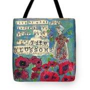 Inspirational Art - Live By What You Believe So Fully Your Life Blossoms Tote Bag