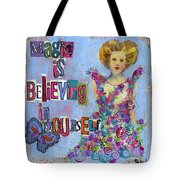 Inspirational Art - Magic Is Believing In Yourself Tote Bag