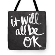 It Will All Be Ok Tote Bag