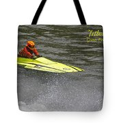 Jetboat In A Race At Grants Pass Boatnik With Text Tote Bag
