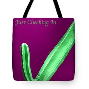 Just Checking In Tote Bag
