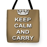 Keep Calm And Carry On Poster Print Brown Background Tote Bag