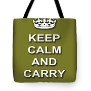 Keep Calm And Carry On Poster Print Olive Background Tote Bag