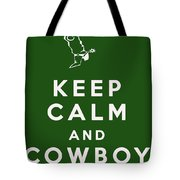 Keep Calm And Cowboy On Tote Bag