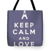Keep Calm And Love Paris Tote Bag