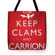 Keep Clams And Carrion Tote Bag