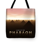 Land Of The Pharaoh Tote Bag